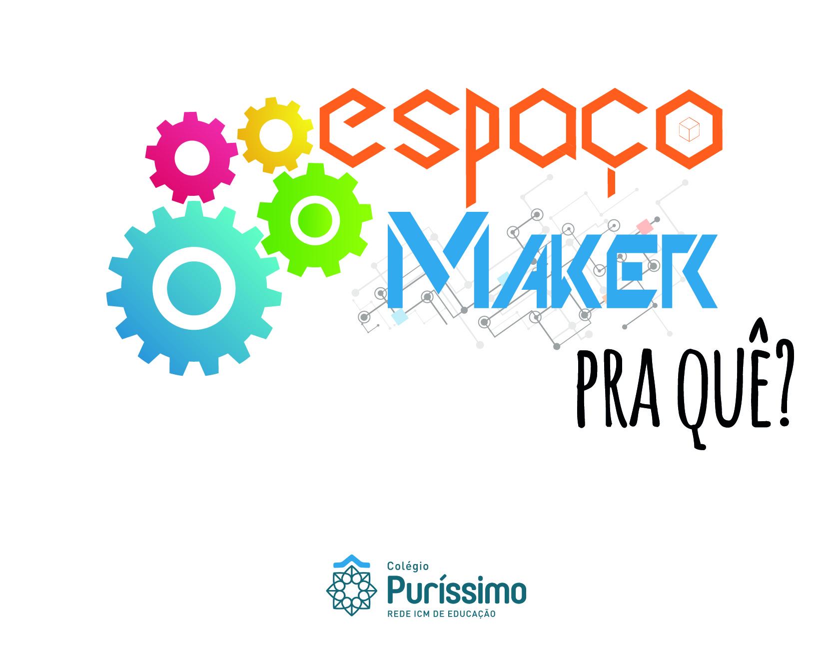 Espaço Maker? Pra quê?